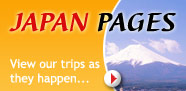 Japan Pages - View our trips as they happen...